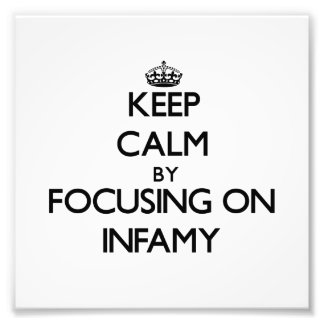 Keep Calm by focusing on Infamy Photo Art
