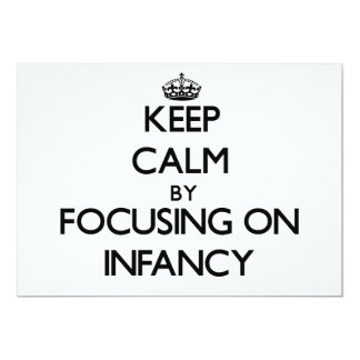 Keep Calm by focusing on Infancy 5x7 Paper Invitation Card