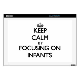 """Keep Calm by focusing on Infants 17"""" Laptop Decal"""