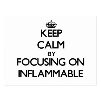 Keep Calm by focusing on Inflammable Postcard