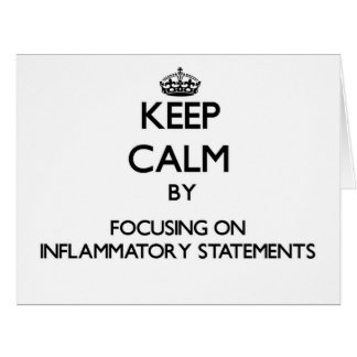 Keep Calm by focusing on Inflammatory Statements Greeting Card