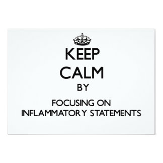 Keep Calm by focusing on Inflammatory Statements Invitations