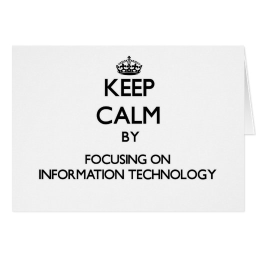 Keep Calm by focusing on Information Technology Card