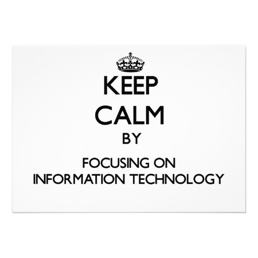 Keep Calm by focusing on Information Technology Announcement