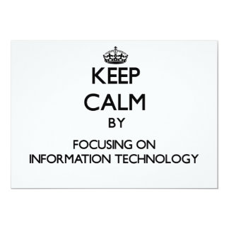 Keep Calm by focusing on Information Technology 5x7 Paper Invitation Card