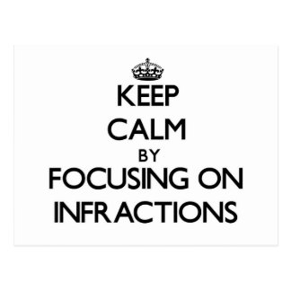 Keep Calm by focusing on Infractions Postcard