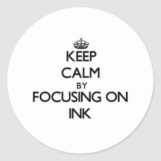 Keep Calm by focusing on Ink Stickers