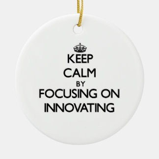 Keep Calm by focusing on Innovating Christmas Tree Ornament