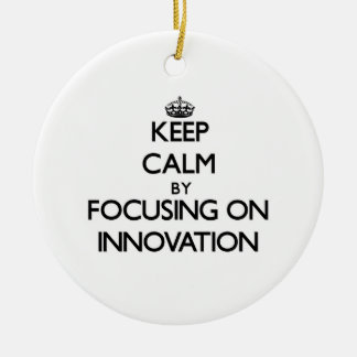Keep Calm by focusing on Innovation Christmas Tree Ornaments