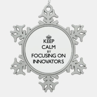 Keep Calm by focusing on Innovators Ornament