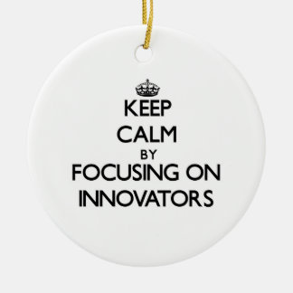 Keep Calm by focusing on Innovators Christmas Ornaments