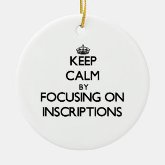 Keep Calm by focusing on Inscriptions Double-Sided Ceramic Round Christmas Ornament