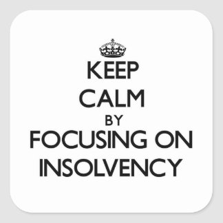 Keep Calm by focusing on Insolvency Sticker