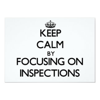 Keep Calm by focusing on Inspections 5x7 Paper Invitation Card