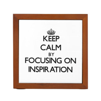 Keep Calm by focusing on Inspiration Pencil Holder