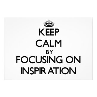 Keep Calm by focusing on Inspiration Invite