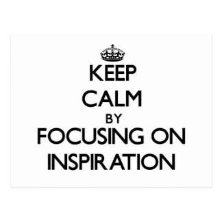 Keep Calm by focusing on Inspiration Postcards