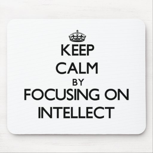 Keep Calm by focusing on Intellect Mousepad