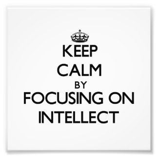 Keep Calm by focusing on Intellect Photo