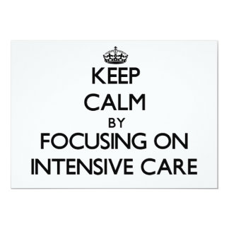 Keep Calm by focusing on Intensive Care 5x7 Paper Invitation Card
