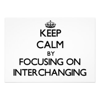 Keep Calm by focusing on Interchanging Personalized Invitation