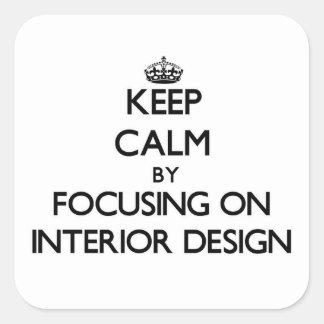 Keep Calm by focusing on Interior Design Sticker