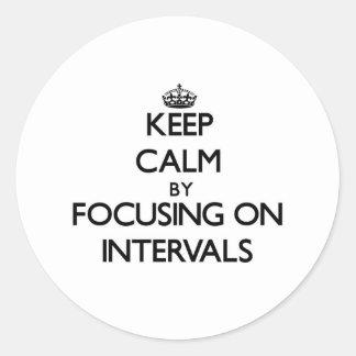Keep Calm by focusing on Intervals Round Sticker