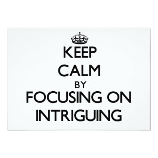 Keep Calm by focusing on Intriguing Custom Invitations