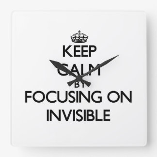 Keep Calm by focusing on Invisible Clocks