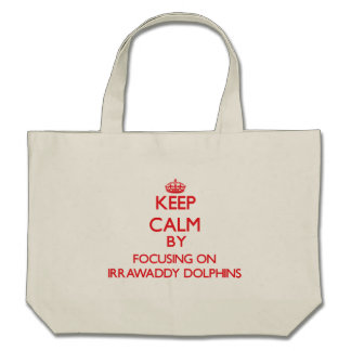 Keep calm by focusing on Irrawaddy Dolphins Bags