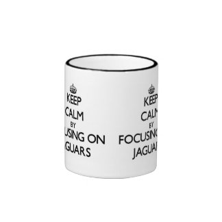Keep Calm by focusing on Jaguars Mugs