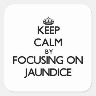 Keep Calm by focusing on Jaundice Square Sticker