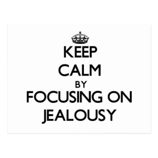 Keep Calm by focusing on Jealousy Postcards