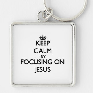 Keep Calm by focusing on Jesus Key Chains