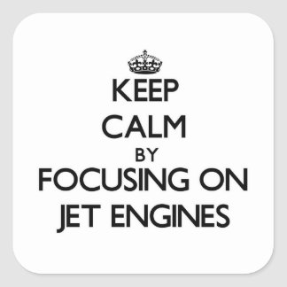 Keep Calm by focusing on Jet Engines Stickers