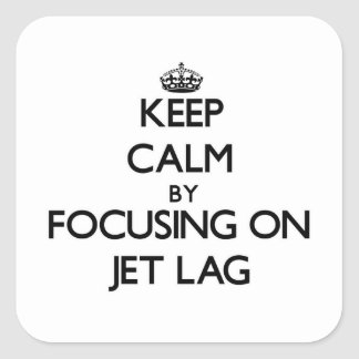 Keep Calm by focusing on Jet Lag Stickers