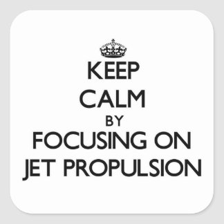 Keep Calm by focusing on Jet Propulsion Stickers