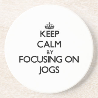 Keep Calm by focusing on Jogs Drink Coasters