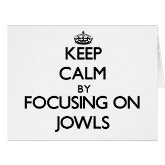 Keep Calm by focusing on Jowls Large Greeting Card