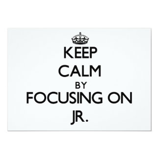 Keep Calm by focusing on Jr. 5x7 Paper Invitation Card