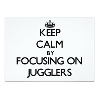 Keep Calm by focusing on Jugglers 5x7 Paper Invitation Card