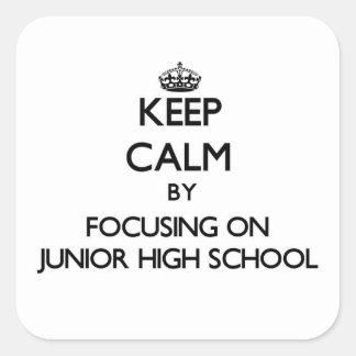 Keep Calm by focusing on Junior High School Sticker