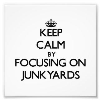 Keep Calm by focusing on Junkyards Photo