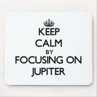 Keep Calm by focusing on Jupiter Mousepad