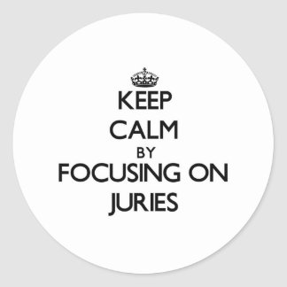 Keep Calm by focusing on Juries Stickers