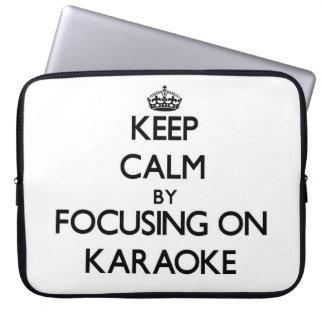 Keep Calm by focusing on Karaoke Laptop Computer Sleeves