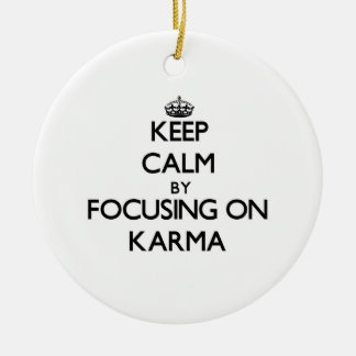 Keep Calm by focusing on Karma Double-Sided Ceramic Round Christmas Ornament