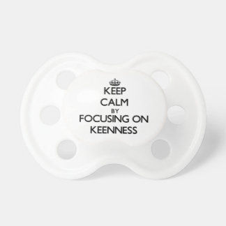 Keep Calm by focusing on Keenness Baby Pacifiers