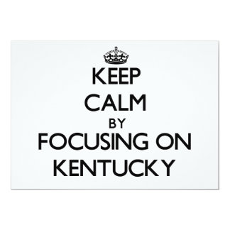 Keep Calm by focusing on Kentucky 5x7 Paper Invitation Card
