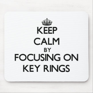 Keep Calm by focusing on Key Rings Mouse Pad